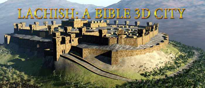 Bible 3D: City of Lachish