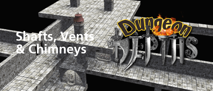 Dungeon Shafts, Vents and Chimneys